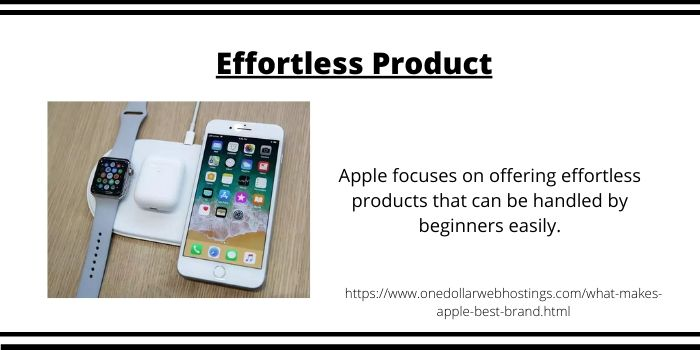 What Makes Apple best Brand- Effortless Product