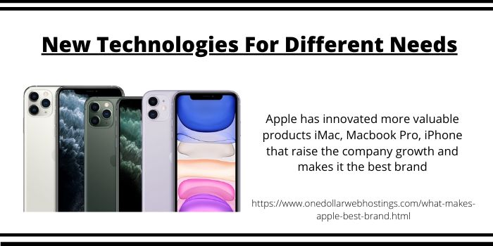 What makes Apple Best Brand- New Technologies For Different Needs