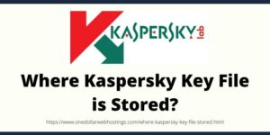 Where Kaspersky Key File is Stored