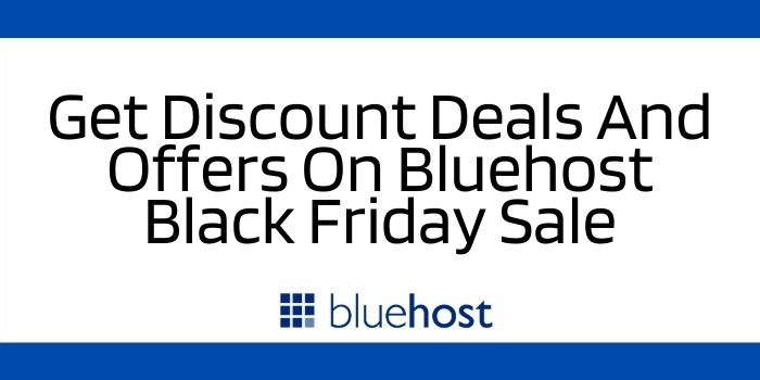 Get Discount Deals On Bluehost Black Friday Sale