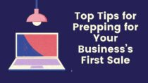 Top Tips for Prepping for Your Business's First Sale