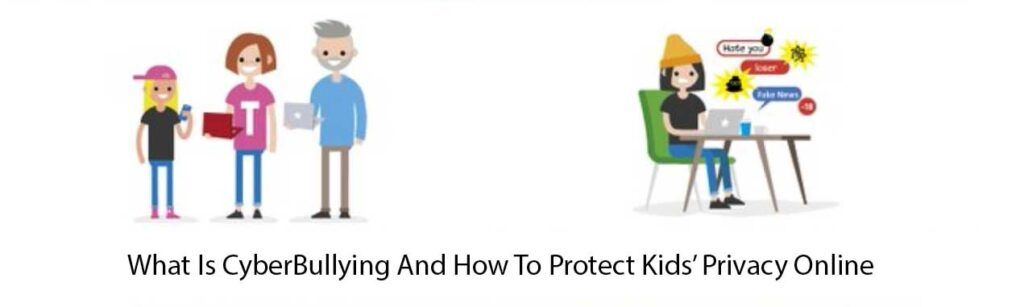 CyberBullying And How To Protect Kids