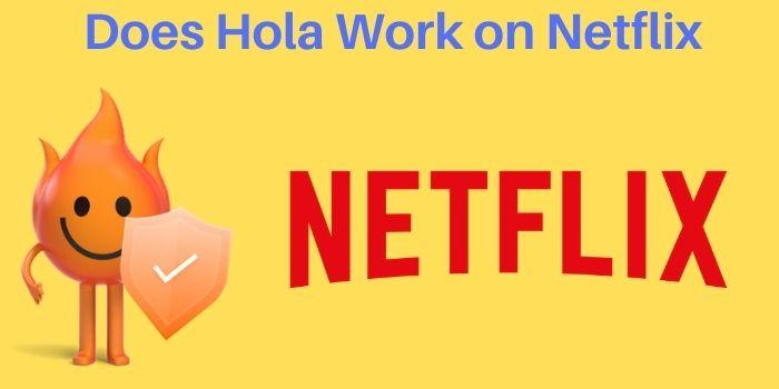 Hola VPN Netflix