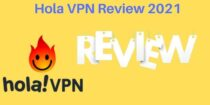 Hola VPN Review 2021- Why Should You Choose Hola?