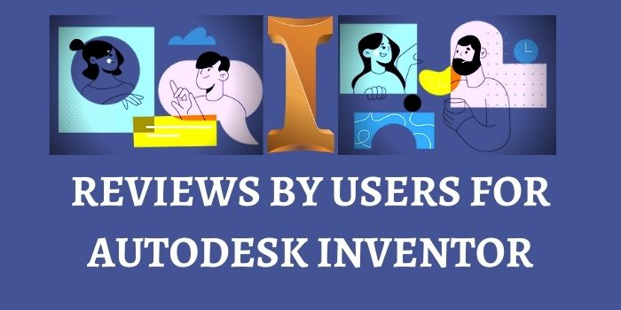Reviews by users for autodesk inventor